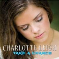 Pop artist Charlotte Leigh Releases Debut EP 'Take A Chance'