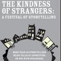 THE KINDNESS OF STRANGERS: A FESTIVAL OF STORYTELLING to Kick Off 10/20