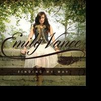 Georgia Music Award Winner EMILY VANCE Releases Debut EP 'Finding My Way'