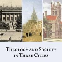 THEOLOGY AND SOCIETY IN THREE CITIES by Mark D. Chapman Out Today