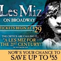 LES MIZ on Broadway tickets begin at $29 for BWW fans!