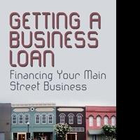 GETTING A BUSINESS LOAN by Ty Kiisel is Now Available