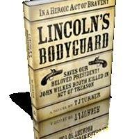TJ Turner Releases LINCOLN'S BODYGUARD