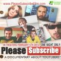 PLEASE SUBSCRIBE: A DOCUMENTARY ABOUT YOUTUBERS Comes to Cinemas Nationwide Today