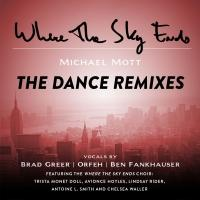 SOUND OFF World Premiere Exclusive: Michael Mott's WHERE THE SKY ENDS: THE DANCE REMIXES