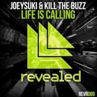 JOEYSUKI & KILL THE BUZZ Drop 'Life Is Calling' on Revealed Recordings