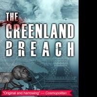 Le French Book Releases Sci-Fi Novel, THE GREENLAND BREACH, Today