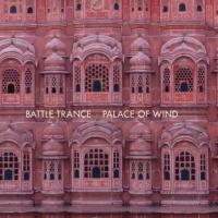 BATTLE TRANCE Releases Debut Album 'Palace of Wind' Today