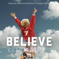 FREESTYLE and Dominion Pictures Release Family-Friendly Flick BELIEVE on VOD
