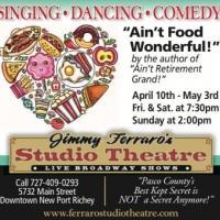 Jimmy Ferraro's Studio Theatre to Present New Musical AIN'T FOOD WONDERFUL!, 4/10-5/3