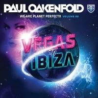 'Vegas to Ibiza' is Latest Chapter in Oakenfold's WE ARE PLANET PERFECTO, Vol. 3