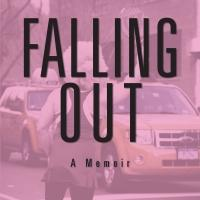 'Falling Out: A Memoir: Saving a Life Should be More Fun!' is Released