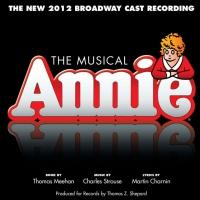 BWW CD Reviews: ANNIE (The New 2012 Broadway Cast Recording) is High-Spirited and Gladdening