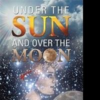 Loretta Suliin Busch Releases UNDER THE SUN AND OVER THE MOON