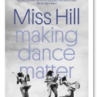 Documentary MISS HILL: MAKING DANCE MATTER Opens in New York, 1/23