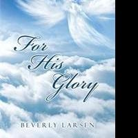 FOR HIS GLORY is Released