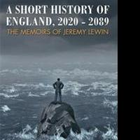 New Book Shares A SHORT HISTORY OF ENGLAND, 2020-2089