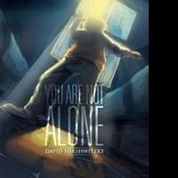 David Hershwitzky Releases YOU ARE NOT ALONE