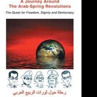 'A Journey Around the Arab-Spring Revolutions' Launched in English, Arabic