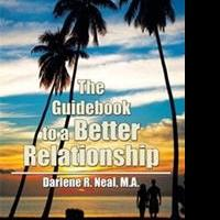 Darlene R. Neal, M.A. Share THE GUIDEBOOK TO A BETTER RELATIONSHIP