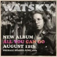 Watsky Releases New Album 'All You Can Do' Today
