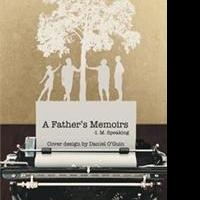 I. M. Speaking Releases A FATHER'S MEMOIRS