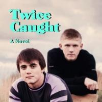 TWICE CAUGHT by Larry Presby is Now Available