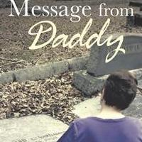 MESSAGE FROM DADDY Helps Deal With Death