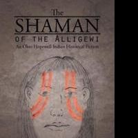 New Novel 'The Shaman of the Alligewi' is Released