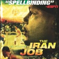 Sports Documentary THE IRAN JOB Comes to DVD Today