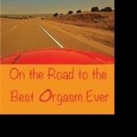 Suzy J. Brown Travels ON THE ROAD TO THE BEST ORGASM EVER