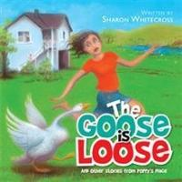 Animal Stories Told in THE GOOSE IS LOOSE