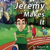 Robert A. Mazzaferro Launches Debut Book, JEREMY MAKES IT