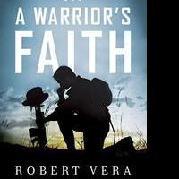 Robert Vera Releases A WARRIOR'S FAITH