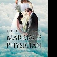 Jerry and Carol Wilkins Release THE GREAT MARRIAGE PHYSICIAN
