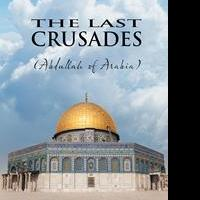 New Historical Novel, THE LAST CRUSADES is Released
