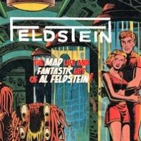 Grant Geissman Profiles MAD Magazine and EC Comics Legend Al Feldstein in New Biography