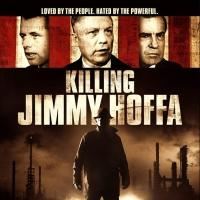 Detroit Filmmakers to Screen New Documentary KILLING JIMMY HOFFA