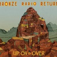 Bronze Radio Return Announce Fall U.S. Headlining Tour