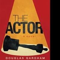 Douglas Gardham Releases THE ACTOR