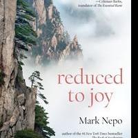Mark Nepo Featured for REDUCED TO JOY