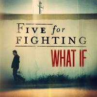 FIVE FOR FIGHTING 'What If' Album Out Today