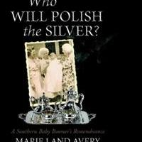 New Memoir WHO WILL POLISH THE SILVER? is Released