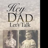 HEY DAD LET'S TALK is Released