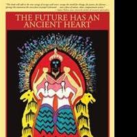 Lucia Chiavola Birnbaum Releases THE FUTURE HAS AN ANCIENT HEART