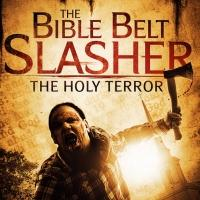 BIBLE BELT SLASHER: THE HOLY TERROR Coming To DVD 12/30