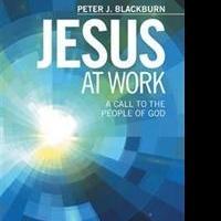 Peter J. Blackburn Releases JESUS AT WORK