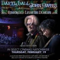 'Daryl Hall & John Oates Dublin Concert Coming to U.S. Movie Theaters