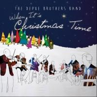 The DePue Brothers Band's WHEN IT'S CHRISTMAS TIME Brings Bluegrass, Jazz & Classical Groove to the Holidays