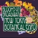 Blooms Botanical Expo to Present BLOOMS ON BROADWAY, 2/21-24